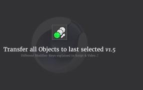 C4D将所有选定对象移动到最后选定的对象脚本 C4D Script: Transfer all Objects to last selected v1.5